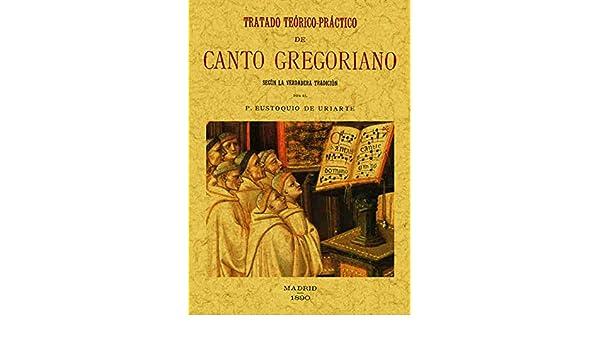 Tratado teórico-práctico de canto gregoriano: según la verdadera ...