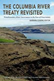 Transboundary River Governance in the Face of Uncertainty : The Columbia River Treaty: A Project of the Universities Consortium on Columbia River Governance, Cosens, Barbara, 0870716913