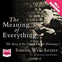 The Meaning of Everything Audiobook by Simon Winchester Narrated by Simon Winchester