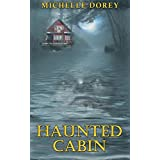 The Haunted Cabin: A tale of paranormal suspense and ghostly threats