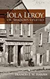 Iola Leroy, or, Shadows Uplifted (Dover Books on Literature & Drama)
