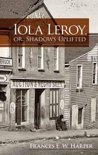 Iola Leroy,Or Shadows Uplifted