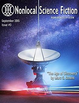 Nonlocal Science Fiction, Issue #3 by [Matibag, Cristóbal, Reinersmann, David, Hill, L. L., Grey, John, Cohen, Marc S., Hamilton, Aaron, Espinosa, Victor G., Domers, Jackson, Kanupp, Thad]