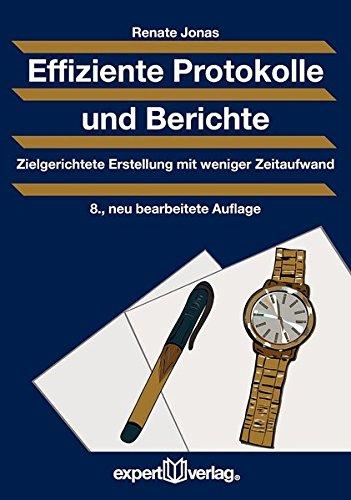 Effiziente Protokolle und Berichte: Zielgerichtete Erstellung mit weniger Zeitaufwand (Praxiswissen Wirtschaft) Taschenbuch – 21. September 2016 Renate Jonas expert 3816932630 Briefe