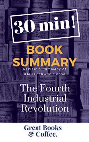 Book Summary   The Fourth Industrial Revolution: Book Review & Summary of Klaus Schwab's