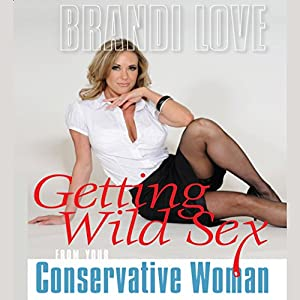 Getting Wild Sex from Your Conservative Woman Audiobook