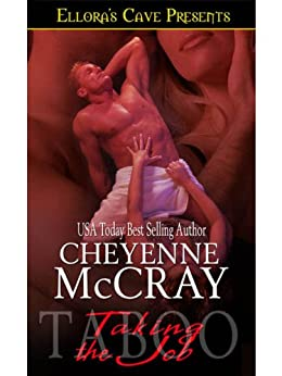 Taking the Job (Taboo) by [McCray, Cheyenne]