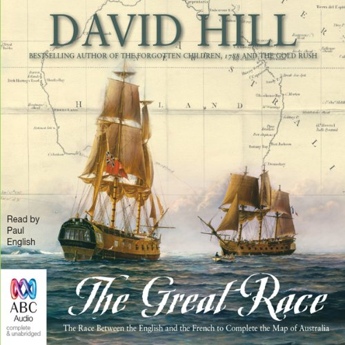 The Great Race: The Race Between the English and the French to Complete the Map of Australia by Bolinda Publishing Pty Ltd