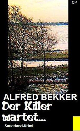 Alfred Bekker Sauerland-Krimi - Der Killer wartet...: Cassiopeiapress Thriller (German Edition)