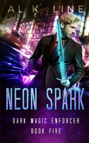Download Neon Spark (Dark Magic Enforcer) (Volume 5) ebook