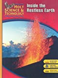 Holt Science & Technology: Student Edition F: Inside the Restless Earth 2007