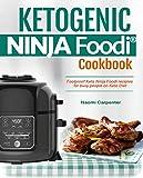 KETOGENIC  NINJA Foodi® Cookbook: Foolproof Keto Ninja Foodi recipies  for busy people on Keto Diet