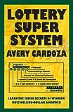 Lottery Super System: Learn the inside secrets of winning Multimillion Dollar Jackpots