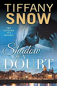 Shadow of a Doubt (Tangled Ivy Book 2) by [Snow, Tiffany]