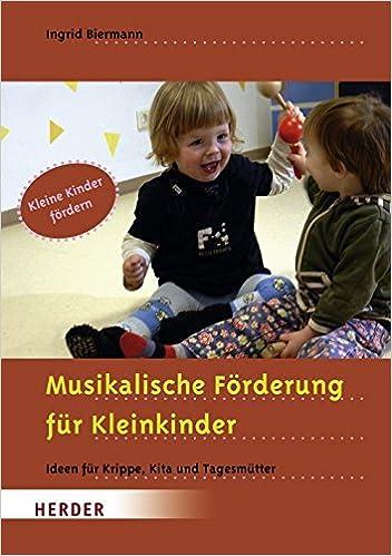 Musikalische Förderung Für Kleinkinder Ideen Für Krippe Kita Und