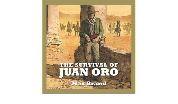 The Survival of Juan Oro