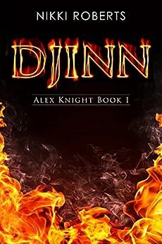 Djinn: Alex Knight Book 1 by [Roberts, Nikki]