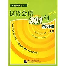 Conversational Chinese 301: Conversational Chinese 301 vol.1 - Workbook Workbook Pt. A