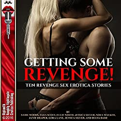 Getting Some Revenge!: Once Betrayed Is Twice Sexy!
