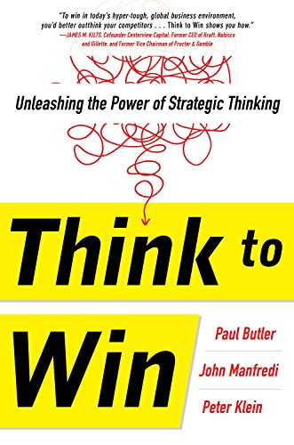Think to Win: Unleashing the Power of Strategic Thinking (Workforce Planning Best Practices)
