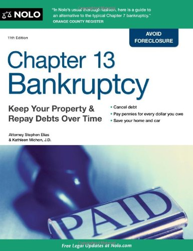 Chapter 13 Bankruptcy: Keep Your Property & Repay Debts Over Time (Chapter 11 Of The United States Bankruptcy Code)