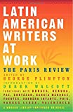 Latin American Writers at Work (Modern Library)