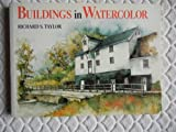 Buildings in Watercolor, Richard S. Taylor, 0891344152