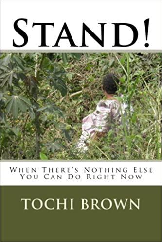 Stand!  When There s Nothing Else You Can Do Right Now  Tochi Brown ... ef4be81d22