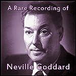 A Rare Recording of Neville Goddard | Neville Goddard