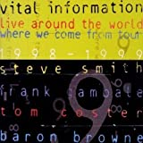 Live Around the World: Where We Come From 1998-99 by Vital Information (2000-09-09)