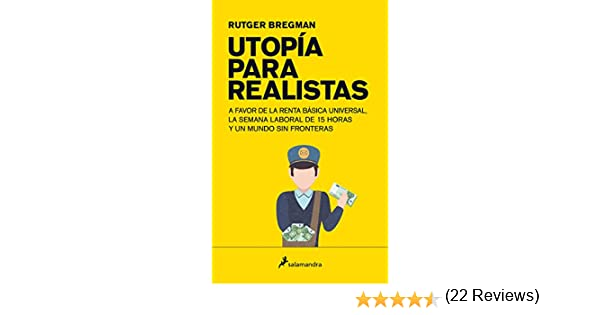 Utopía para realistas: A favor de la renta básica universal, la ...