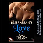 The Librarian's Love | Ava Delany