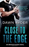 Close to the Edge: An Unbroken Heroes Novel	 by  Dawn Ryder in stock, buy online here