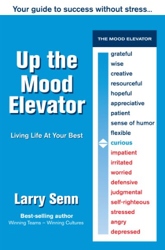 Up The Mood Elevator: Your Guide to Success Without Stress by Larry Senn