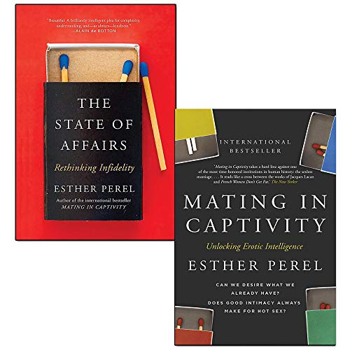 La Perla Collection - The State of Affairs Rethinking Infidelity and Mating In Captivity 2 Books Collection Set By Esther Perel - A Book For Anyone Who Has Ever Loved