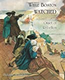 While Boston Watched, Donald F. Kaminski, 1605947679