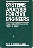 Systems Analysis for Civil Engineers, Ossenbruggen, Paul J., 0471098892