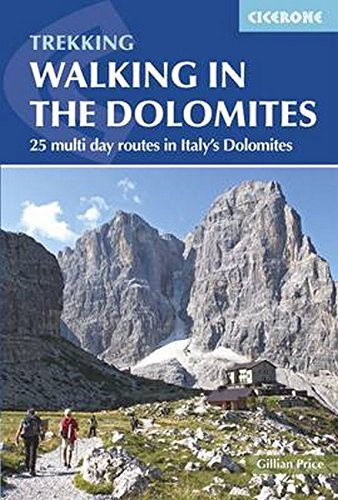 Walking In The Dolomites  25 Multi Day Routes In Italys Dolomites