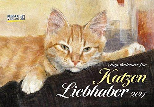 Tageskalender für Katzenliebhaber 2017: Tages-Aufstellkalender