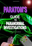 ParaTom's Guide to Paranormal Investigations, Thomas Lynch, 145646695X