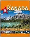 Best of KANADA - 66 Highlights - Ein Bildband mit über 170 Bildern auf 140 Seiten - STÜRTZ Verlag
