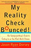 My Reality Check Bounced! The Twentysomething's Guide to Cashing in on Your Real-World Dreams