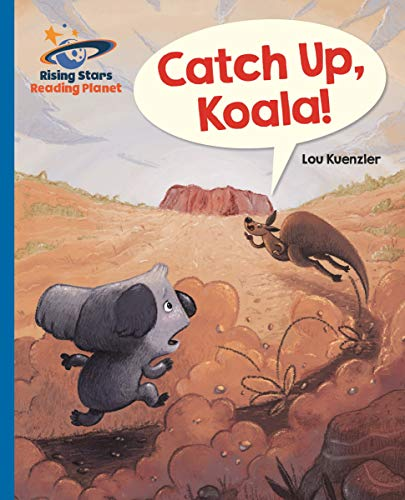 Reading Planet - Catch Up, Koala! - Blue: Galaxy (Rising Stars Reading Planet) (English Edition)