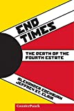 End Times: The Death of the Fourth Estate (Counterpunch)