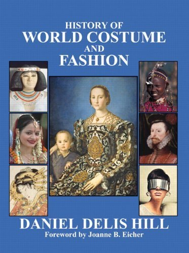 History of World Costume and Fashion by Daniel Delis Hill [Prentice Hall,2010] [Hardcover]