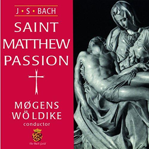 J. S. Bach: Saint Matthew Passion