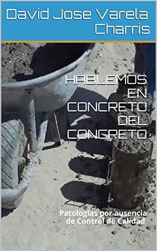 Descargar Libro Hablemos En Concreto Del Concreto: Un Juego De Niños. David Jose Varela Charris