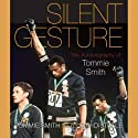 Silent Gesture: The Autobiography of Tommie Smith (Sporting) Audiobook by Tommie Smith, Delois Smith, David Steele Narrated by Derrick Hardin