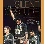 Silent Gesture: The Autobiography of Tommie Smith (Sporting) | Tommie Smith,Delois Smith,David Steele