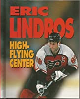 Eric Lindros: High-Flying Center (Sports Achievers Biographies)